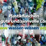 Warum wir kein abgefülltes Wasser mehr trinken sollten